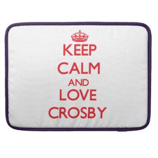 Gardez le calme et aimez Crosby Poche Pour Macbook Pro