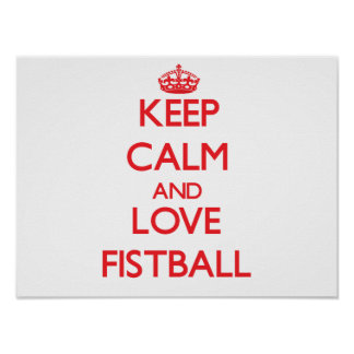Gardez le calme et aimez Fistball Posters