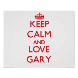 Gardez le calme et aimez Gary Posters