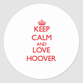 Gardez le calme et aimez Hoover Adhésif