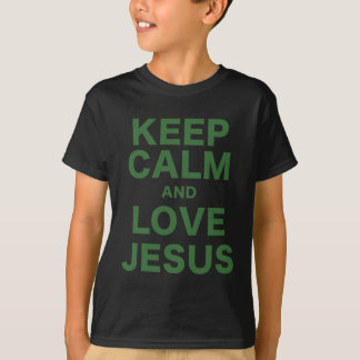 Gardez le calme et aimez Jésus T-shirt