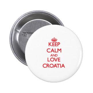 Gardez le calme et aimez la Croatie Badges
