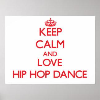 Gardez le calme et aimez la danse de hip hop posters