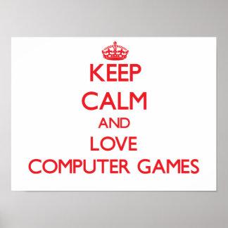 Gardez le calme et aimez les jeux d ordinateur posters