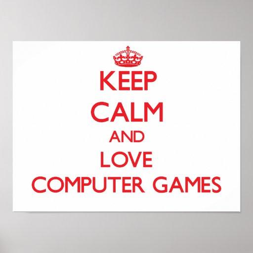 Gardez le calme et aimez les jeux d'ordinateur posters