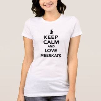 Gardez le calme et aimez les meerkats t-shirt