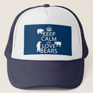 Gardez le calme et aimez les ours (dans toutes les casquette