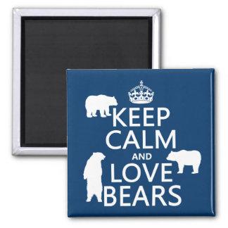 Gardez le calme et aimez les ours (dans toutes les magnet carré