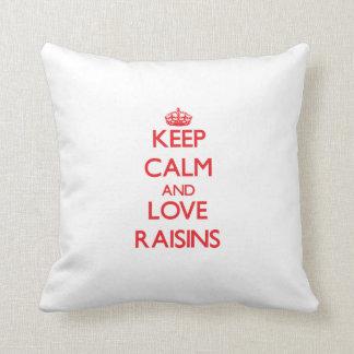 Gardez le calme et aimez les raisins secs coussins carrés