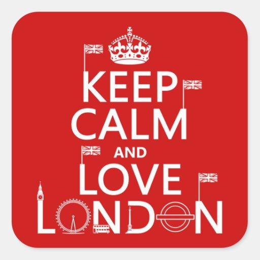 Gardez le calme et aimez Londres (toute couleur Sticker Carré