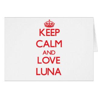 Gardez le calme et aimez Luna Carte De Vœux