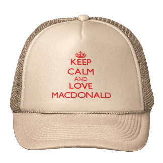 Gardez le calme et aimez Macdonald Casquette Trucker