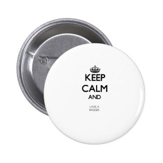 Gardez le calme et aimez un Bagger Badge Rond 5 Cm