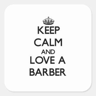 Gardez le calme et aimez un coiffeur sticker carré