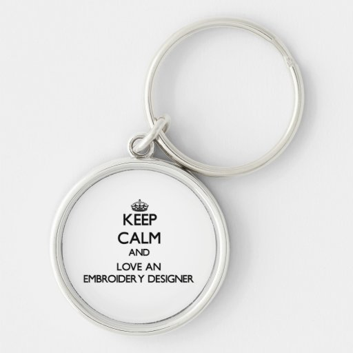 Gardez le calme et aimez un concepteur de broderie porte-clefs