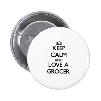 Gardez le calme et aimez une épicier badge rond 5 cm