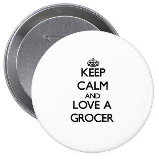 Gardez le calme et aimez une épicier badge rond 10 cm