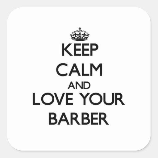 Gardez le calme et aimez votre coiffeur sticker carré