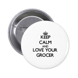 Gardez le calme et aimez votre épicier badge rond 5 cm