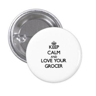 Gardez le calme et aimez votre épicier badge rond 2,50 cm