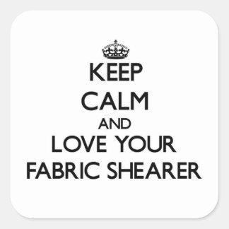 Gardez le calme et aimez votre haveuse de tissu sticker carré