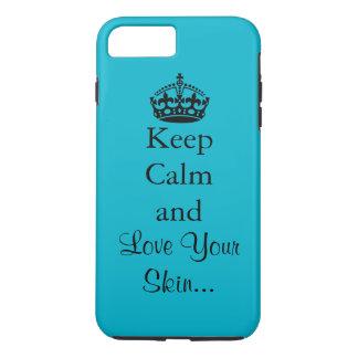 Gardez le calme et aimez votre peau coque iPhone 7 plus