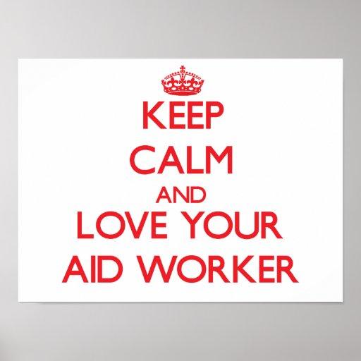 Gardez le calme et aimez votre travailleur d'aide