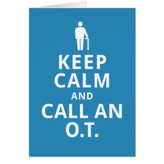 Gardez le calme et appelez un O.T. - Carte De Vœux