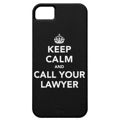 Gardez le calme et appelez votre avocat