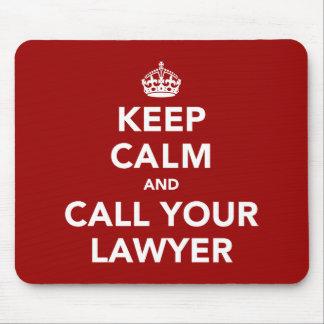 Gardez le calme et appelez votre avocat tapis de souris