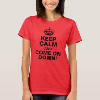 Gardez le calme et avancez vers le bas ! t-shirt
