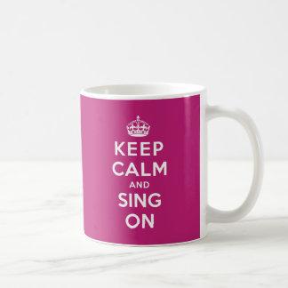 Gardez le calme et chantez dessus mug