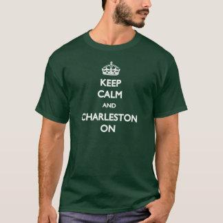 Gardez le calme et Charleston sur le T-shirt