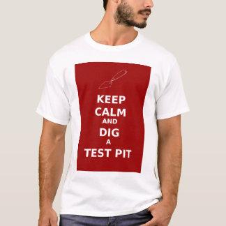 Gardez le calme et creusez un T-shirt de valeur de