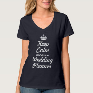 Gardez le calme et datez un wedding planner t-shirts