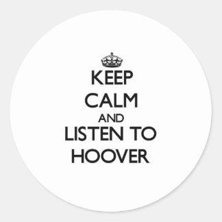 Gardez le calme et écoutez Hoover Autocollants Ronds
