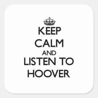 Gardez le calme et écoutez Hoover Autocollants Carrés