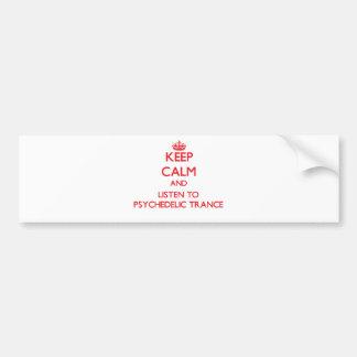 Gardez le calme et écoutez la TRANSE PSYCHÉDÉLIQUE Autocollants Pour Voiture
