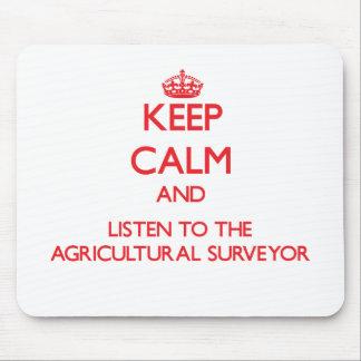Gardez le calme et écoutez l'arpenteur agricole tapis de souris