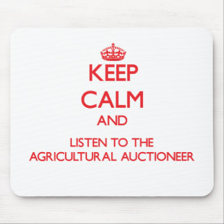 Gardez le calme et écoutez l'Auctionee agricole Tapis De Souris