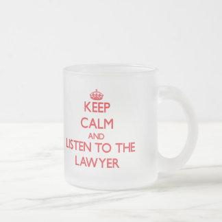 Gardez le calme et écoutez l'avocat tasse givré