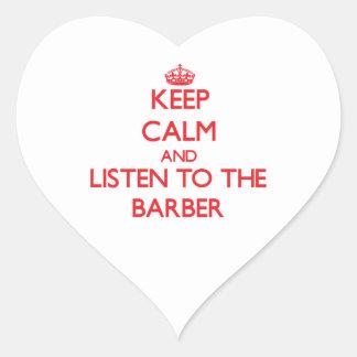 Gardez le calme et écoutez le coiffeur autocollant en cœur