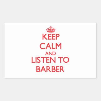 Gardez le calme et écoutez le coiffeur sticker rectangulaire