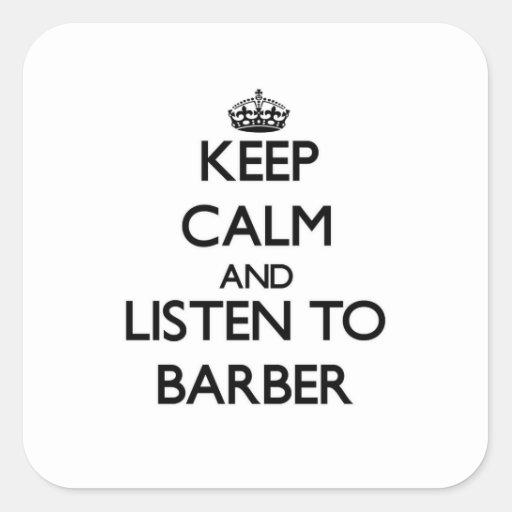 Gardez le calme et écoutez le coiffeur stickers carrés