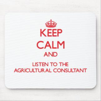 Gardez le calme et écoutez le Consultan agricole Tapis De Souris