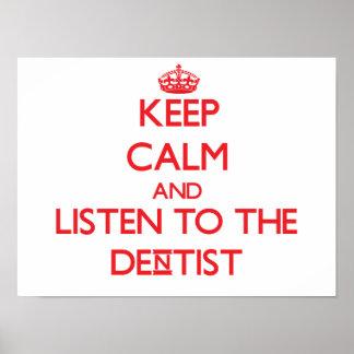 Gardez le calme et écoutez le dentiste posters
