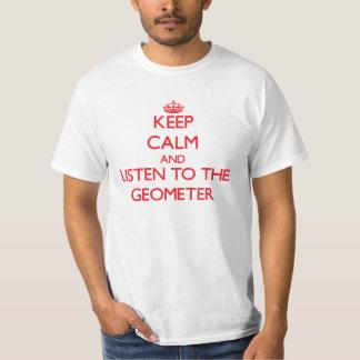 Gardez le calme et écoutez le géomètre t-shirt