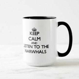 Gardez le calme et écoutez le Narwhals Mug