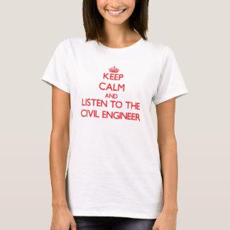Gardez le calme et écoutez l'ingénieur civil t-shirt
