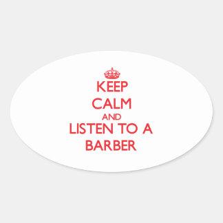 Gardez le calme et écoutez un coiffeur stickers ovales